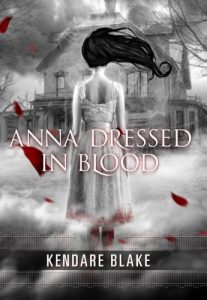 Anna Dressed in Blood by Kendare Blake *Stephanie's Review*
