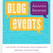 Stephanie Reviews Blog Events: The Secret to Engaging Your Community, Growing Your Network, and Establishing Your Expertise by Amanda Shofner