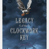 Stephanie Reviews Legacy of the Clockwork Key by Kristin Bailey