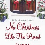 No Christmas Like the Present by Sierra Donovan