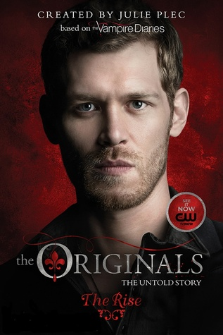 The Originals: The Rise Blog Tour & Giveaway *Bianca's Review*