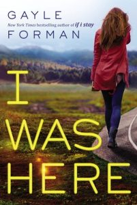 I Was Here by Gayle Forman *Alexa's Review*