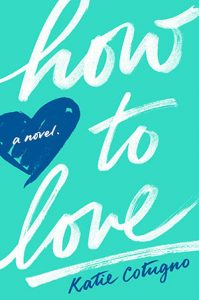 How to Love by Katie Cotugno *Alexa's Review*