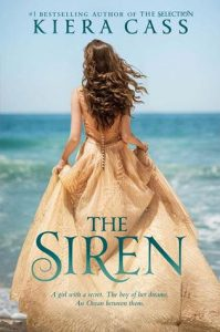 The Siren by Kiera Cass *Alexa's Review*