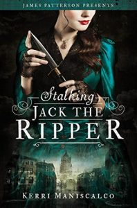 Stalking Jack the Ripper by Kerri Maniscalco *Stephanie's Review*