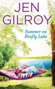 Summer on Firefly Lake by Jen Gilroy *Stephanie's Review*