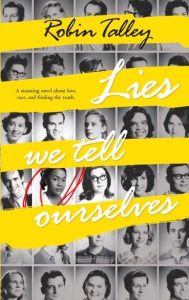 Lies We Tell Ourselves by Robin Talley *Stephanie's Review*
