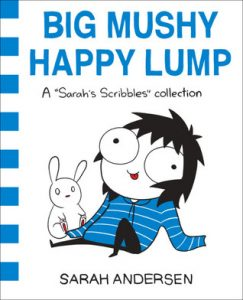 Big Mushy Happy Lump by Sarah Andersen *Stephanie's Mini-Review*