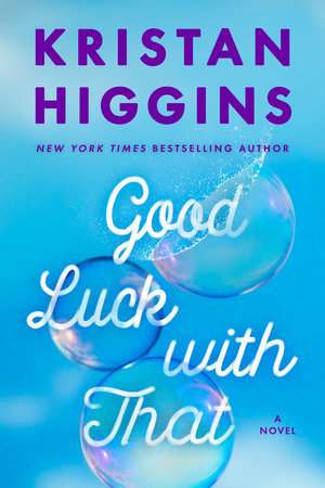 Good Luck with That by Kristan Higgins *Stephanie's Review*