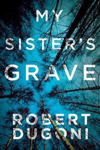 My Sister's Grave by Robert Dugoni *Stephanie's Review*