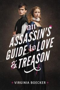 An Assassin's Guide to Love and Treason by Virginia Boecker *Alexa's Review*