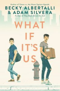 What If It's Us by Adam Silvera and Becky Albertalli *Alexa's Review*