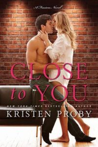 Close to You by Kristen Proby *Stephanie's Review*