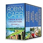 Virgin River Collection Volume 4 Promise Canyon-Wild Man Creek-Harvest Moon-Bring Me Home for Christmas by Robyn Carr