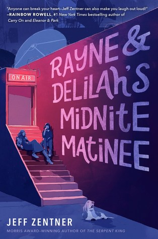 Rayne & Delilah's Midnit Matinee by Jeff Zentner