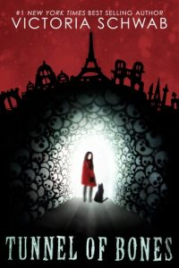 Tunnel of Bones by Victoria Schwab