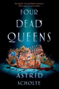 Four Dead Queens by Astrid Scholte {Stephanie's Review}