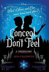 Conceal, Don't Feel by Jen Calonita