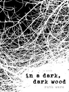 In a Dark, Dark Wood by Ruth Ware {Stephanie's Review}